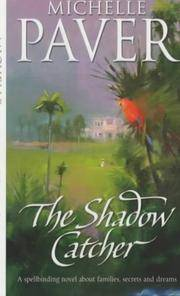 The Shadow Catcher : A Spellbinding Novel about Families, Secrets and Dreams