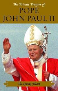 The Loving Heart (Private Prayers of Pope John Paul II) (v. 4)