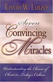image of Seven Convincing Miracles: Understanding the Claims of Christ in Today's Culture