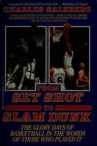 From Set Shot to Slam Dunk by Charles Salzberg - 1990-09-04