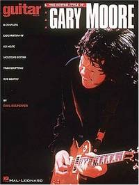 The Guitar Style of Gary Moore.