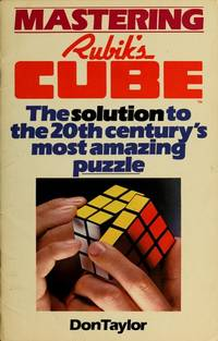 Mastering Rubik's Cube: The Solution to the 20th Century's Most Amazing Puzzle