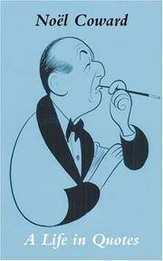 image of Noel Coward in His Own Words: A Life in Quotes