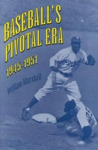 Baseball's Pivotal Era 1945-1951