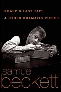 Krapp's Last Tape and Other Dramatic Pieces - Dustjacket Only