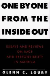 One by One from the Inside Out : Essays and Reviews on Race and  Responsibility in America