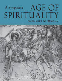 Age Of Spirituality - Late Antique and Early Christian Art, Third To Seventh Century