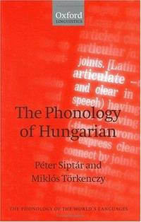 The Phonology of Hungarian (The Phonology of the World's Languages)