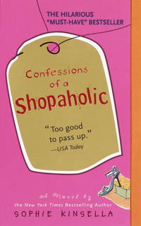 Confessions of a Shopaholic by Kinsella, Sophie