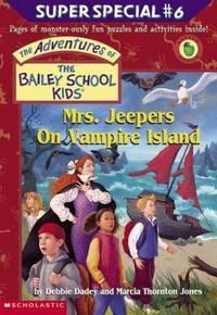 Bsk Ss #06: Mrs. Jeepers on Vampire Island (The Bailey School Kids)