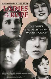 Ladies of the Rope: Gurdjieff's Special Left Bank Women's Group by  William Patrick Patterson - Paperback - 1999 - from Russian Hill Bookstore and Biblio.com