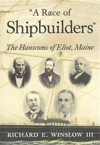 "A Race of Shipbuilders"" : The Hanscoms of Eliot, Maine"