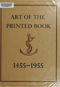 image of Art of the Printed Book, 1455-1955: Masterpieces of Typography Through Five Centuries from the Collections of the Pierpoint Morgan Library New York
