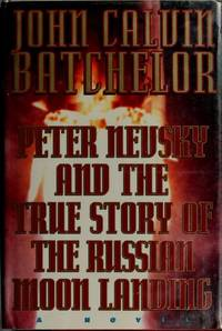 Peter Nevsky and the True Story of the Russian Moon Landing ***NOVEL***