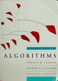 Introduction to Algorithms by Cormen, T H, Leiserson, C E and Rivest, R L - 1990