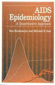 AIDS Epidemiology: A Quantitative Approach (Monographs in Epidemiology and Biostatistics)