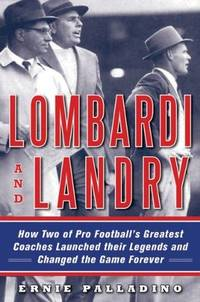 Lombardi & Landry: How Two of Pro Football's Greatest Coaches Launched Their Legends...