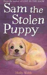 SAM THE STOLEN PUPPY [Paperback] HOLLY WEBB