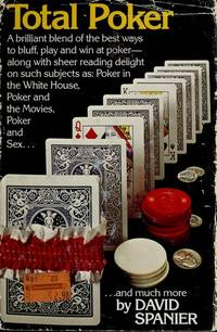 TOTAL POKER  a Brilliant Blend of the Best Ways to Bluff, Play and Win at Poker