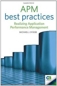 APM Best Practices: Realizing Application Performance Management (Books for Prof
