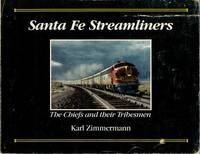 Santa Fe Streamliners: The Chiefs and their Tribesmen