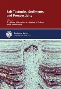 Salt Tectonics, Sediments and Prospectivity - Special Publication 363 (Geological Society Special...