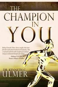 The Champion in You by  Kenneth C Ulmer - Paperback - First Edition - Paperback - from Paddyme Books and Biblio.com