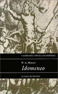 W. A. Mozart: Idomeneo (Cambridge Opera Handbooks)