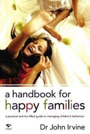 A HANDBOOK FOR HAPPY FAMILIES (Author Signed)