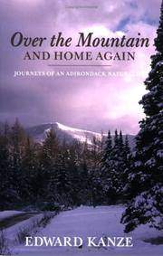 Over the Mountain and Home Again: Journeys of an Adirondack Naturalist by  Edward Kanze - Paperback - 1st - 2006 - from Abacus Bookshop and Biblio.com