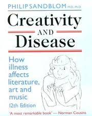 Creativity and Disease How Illness Affects Literature, Art and Music