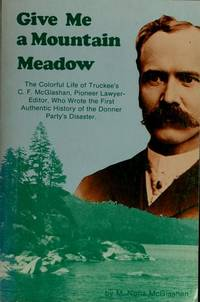 Give me a mountain meadow: The life of Charles Fayette McGlashan, 1847-1931, imaginative...