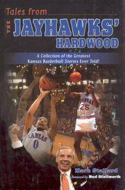 Tales from Jayhawks' Hardwood: A Collection of the Greatest Kansas Basketball Stories Ever Told
