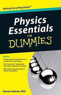 Physics Essentials For Dummies by Holzner, Steven - 05/18/2010