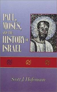 Paul, Moses, and the History of Israel: The Letter/Spirit Contrast and the Argument From...