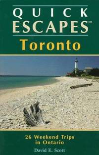 Quick Escapes in and Around Toronto  25 Weekend Trips in Ontario