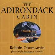 The Adirondack Cabin by  Robbin Obomsawin - Hardcover - 2005 - from Mahler Books (SKU: 02GW20-510-021e)