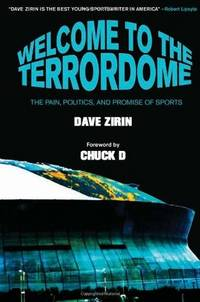 Welcome to the Terrordome: The Pain, Politics and Promise of Sports [Paperback] Zirin, Dave and...