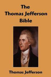 image of The Thomas Jefferson Bible: The Life And Morals of Jesus of Nazareth