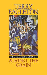 AGAINST THE GRAIN Selected Essays