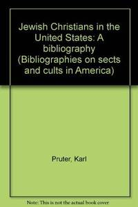 JEWISH CHRISTIANS IN THE US (SECTS AND CULTS IN AMERICA. BIBLIOGRAPHICAL)