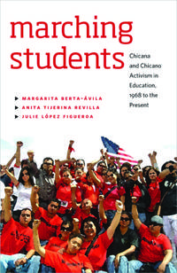 Marching Students: Chicana and Chicano Activism in Education, 1968 to the Present