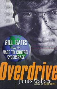 Overdrive: Bill Gates and the Race to Control Cyberspace.