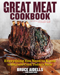 The Great Meat Cookbook: Everything You Need to Know to Buy and Cook Today's Meat by Bruce Aidells - 1st Edition - 2012 - from Rob Briggs Books (SKU: 623752)