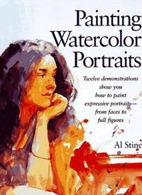 PAINTING WATERCOLOR PORTRAITS. Twelve Demonstrations Show You How To Paint Expressive...