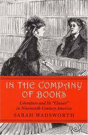 """In the Company of Books: Literature and Its """"Classes"""" in Nineteenth-Century America..."""