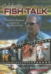 Celebrity Fish Talk: Tales of Fishing from an All-Star Cast