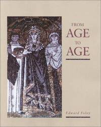 From Age to Age: How Christians Have Celebrated the Eucharist by Edward Foley; Illustrator-Robin Faulkner - Paperback - 1991-12 - from Ergodebooks and Biblio.com