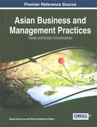 Asian Business and Management Practices: Trends and Global Considerations (Advances in Business...