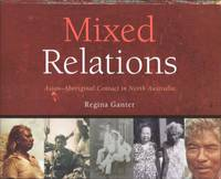 MIXED RELATIONS: Asian - Aboriginal Contact in North Australia